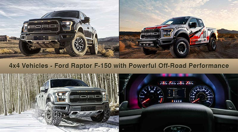 4×4 Vehicles – Ford Raptor F-150 with Powerful Off-Road Performance