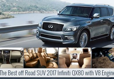 The Best off Road SUV 2017 Infiniti QX80 with V8 Engine