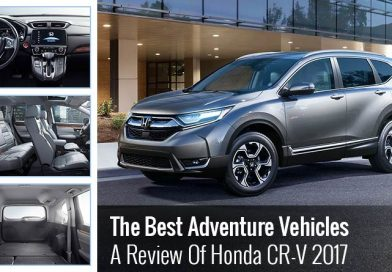 The Best Adventure Vehicles - A Review Of Honda CR-V 2017